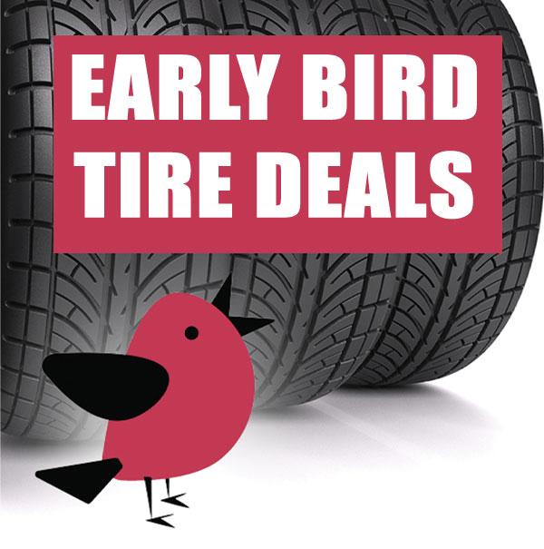 Early Bird Tire Deals